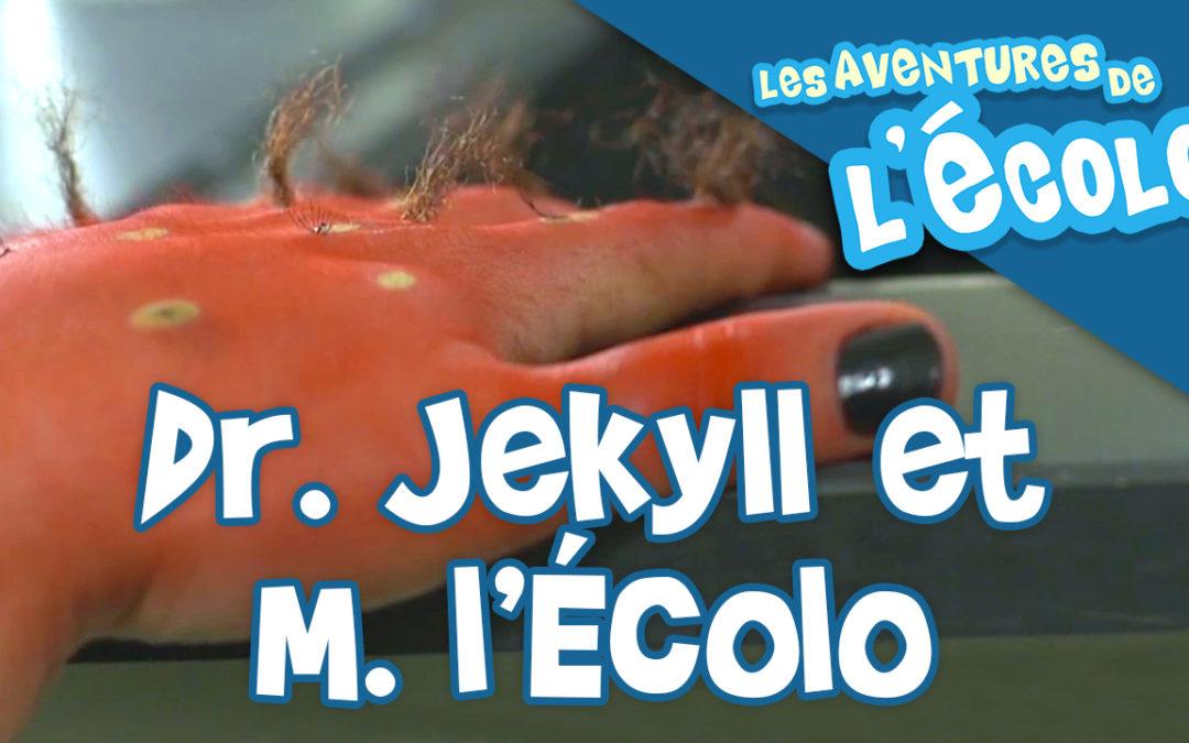 Dr. Jekyll et M. l'Écolo