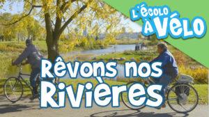 revons nos rivieres quebec ecolo velo